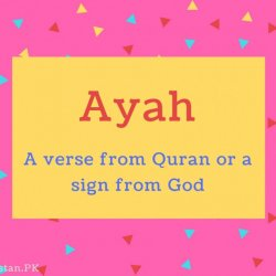 Ayah name Meaning A verse from Quran or a sign from God