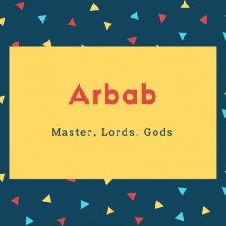 Arbab Name Meaning Master, Lords, Gods