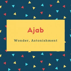 Ajab Name Meaning Wonder, Astonishment