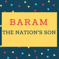 Baram Name meaning The Nation'S Son.