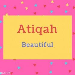 Atiqah name Meaning Beautiful.
