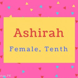 Ashirah name Meaning Female, Tenth.