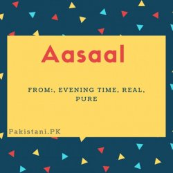 Aasaal name meaning Evening Time, Real, Pure.