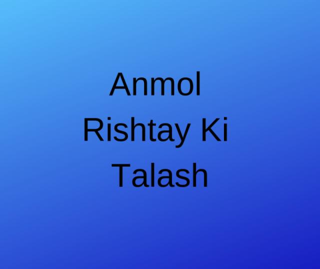 Anmol Rishtay Ki Talash