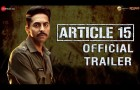 Article 15 - Trailer | Ayushmann Khurrana | Anubhav Sinha | Releasing on 28June2019