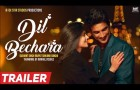 Dil bechara trailer Sushant Singh Rajput dil bechara official trailer 2019 Dil Bechara movie trailer