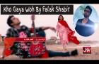 Kho Gaya Woh | Falak Shabir | BOL Drama OST | BOL Music | BOL Entertainment