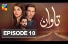 Tawaan Episode #10 HUM TV Drama 13 September 2018